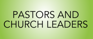Pastors and Church Leaders